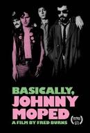 Basically, Johnny Moped (Basically, Johnny Moped)