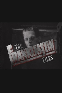 The Frankenstein Files: How Hollywood Made a Monster - Poster / Capa / Cartaz - Oficial 2