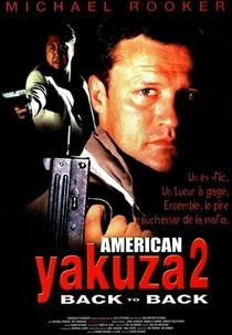 Back to Back: American Yakuza 2 - Poster / Capa / Cartaz - Oficial 3