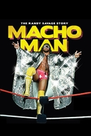 Macho Man: The Randy Savage Story (Macho Man: The Randy Savage Story)