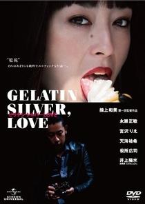 Gelatin Silver, Love - Poster / Capa / Cartaz - Oficial 1