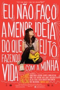 Eu Não Faço a Menor Ideia do que eu Tô Fazendo Com a Minha Vida - Poster / Capa / Cartaz - Oficial 1