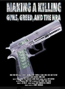 Making a Killing: Guns, Greed, and the NRA - Poster / Capa / Cartaz - Oficial 1
