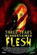 Three Tears on Bloodstained Flesh (Three Tears on Bloodstained Flesh)