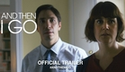 And Then I Go (2018) | Official Trailer HD