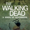 Resenha #14 - The Walking Dead: A Queda do Governador - Parte Um, Robert Kirkman