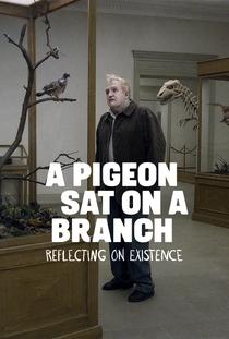 Um Pombo Pousou Num Galho Refletindo Sobre a Existência - Poster / Capa / Cartaz - Oficial 1