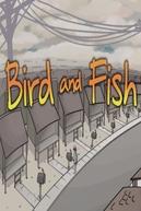 Bird and Fish (Bird and Fish)