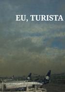 Eu, Turista (Eu, Turista)