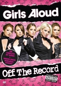 Girls Aloud: Off the Record - Poster / Capa / Cartaz - Oficial 1