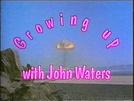 Growing Up with John Waters (Growing Up with John Waters)