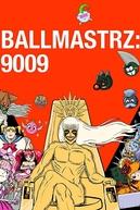 Ballmastrz: 9009 (1° Temporada) (Ballmastrz: 9009)