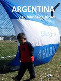 Argentina e sua Fábrica de Futebol - Poster / Capa / Cartaz - Oficial 1