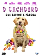 O Cachorro que Salvou a Páscoa  (The Dog Who Saved Easter)