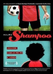 Mauro Shampoo: Jogador, Cabeleireiro e Homem - Poster / Capa / Cartaz - Oficial 1