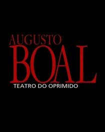 Augusto Boal e o Teatro do Oprimido - Poster / Capa / Cartaz - Oficial 1