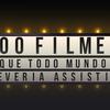 100 filmes para você assistir antes do ano acabar!