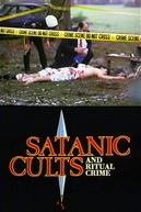 Satanic Cults and Ritual Crime (Satanic Cults and Ritual Crime)