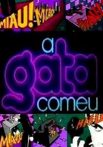 A Gata Comeu - Poster / Capa / Cartaz - Oficial 6