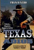 Adeus, Texas (Texas, addio)