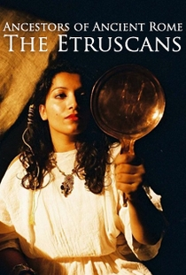 Ancestrais da Roma Antiga: Os Etruscos - Poster / Capa / Cartaz - Oficial 2