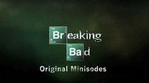 Breaking Bad - Minisodes (3ª Temporada) - Poster / Capa / Cartaz - Oficial 1