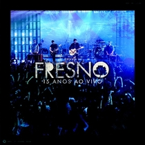 Fresno: 15 Anos Ao Vivo - Poster / Capa / Cartaz - Oficial 1