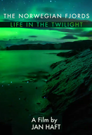 The Norwegian Fjords: Life in the Twilight (The Norwegian Fjords: Life in the Twilight)