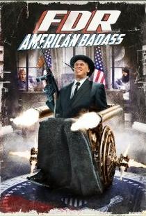 FDR: American Badass! - Poster / Capa / Cartaz - Oficial 1