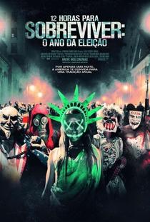 12 Horas Para Sobreviver - O Ano da Eleição - Poster / Capa / Cartaz - Oficial 2
