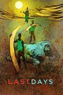 Last Days - Poster / Capa / Cartaz - Oficial 1