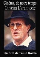 Oliveira: O Arquiteto (Cinéma, de Notre Temps: Oliveira l'Architecte)