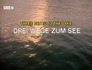 Três caminhos para o lago (Drei Wege zum see)