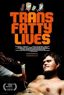 TransFatty Lives - Poster / Capa / Cartaz - Oficial 1