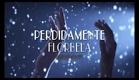 PROMO:. PERDIDAMENTE FLORBELA
