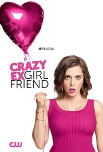 Crazy Ex-Girlfriend (1ª Temporada) - Poster / Capa / Cartaz - Oficial 1