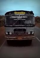 Brasília, Contradições de uma Cidade Nova (Brasília, Contradições de uma Cidade Nova)