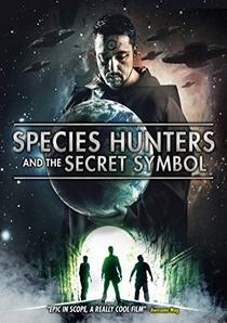 Caçadores de Espécies: & o Símbolo Secreto - Poster / Capa / Cartaz - Oficial 1