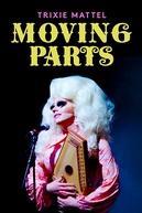 Trixie Mattel: Moving Parts (Trixie Mattel: Moving Parts)