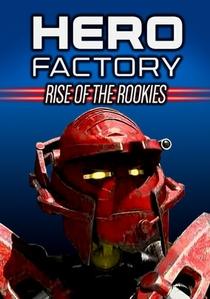 Hero Factory - Em O Momento dos Novatos - Poster / Capa / Cartaz - Oficial 4