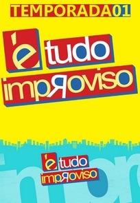 É Tudo Improviso (1ª Temporada) - Poster / Capa / Cartaz - Oficial 2