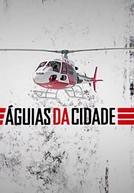 Águias da Cidade (1ª temporada) (Águias da Cidade (1ª temporada))