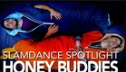 Slamdance Spotlight - Honey Buddies