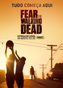 Fear the Walking Dead (1ª Temporada) - Poster / Capa / Cartaz - Oficial 1