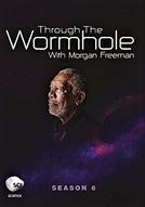 Through The Wormhole 6ª Temporada (Through The Wormhole (Season 6))