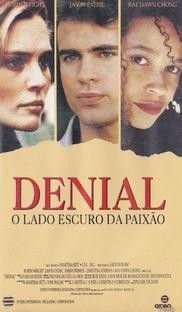 Denial - O Lado Escuro da Paixão - Poster / Capa / Cartaz - Oficial 2