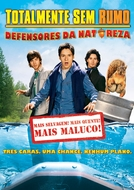 Totalmente Sem Rumo: Defensores da Natureza (Without A Paddle: Natures Calling)