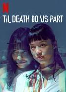 Entre o Desejo e a Morte (1ª Temporada) (Til Death Do Us Apart)