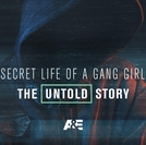 Gangues da Internet (Secret Life of a Gang Girl: The Untold Story)