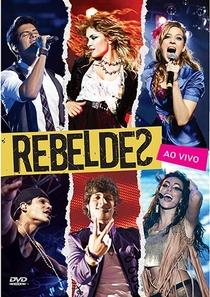 Rebeldes – Ao vivo - Poster / Capa / Cartaz - Oficial 1